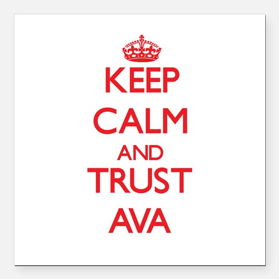 "Keep Calm and TRUST Ava Square Car Magnet 3"" x 3"""