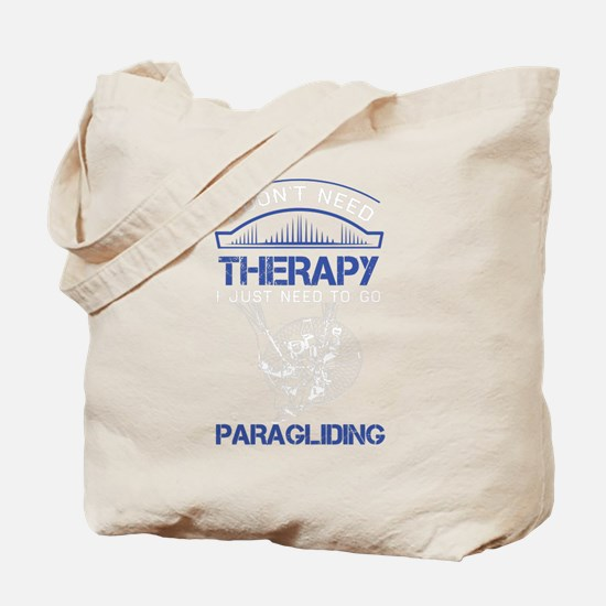 I Don't Need Therapy Just to Go Paragliding Tote B