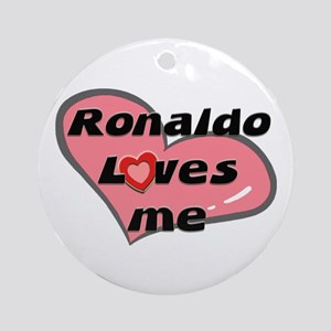 ronaldo loves me  Ornament (Round)