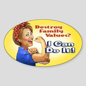 Hillary the Riveter - Family Values? Sticker (Oval