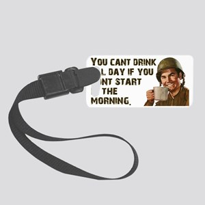 You Cant Drink All Day Small Luggage Tag