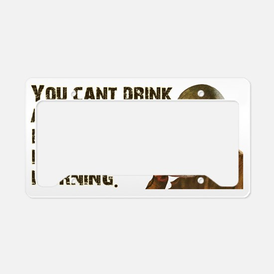 You Cant Drink All Day License Plate Holder