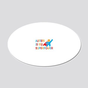 Autism is my Suerpower 20x12 Oval Wall Decal