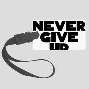 Never Give Up Centered Logo Large Luggage Tag