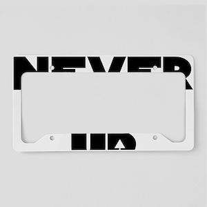 Never Give Up Centered Logo License Plate Holder
