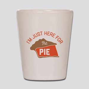 I'm Just Here For The Pie Shot Glass