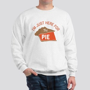 I'm Just Here For The Pie Sweatshirt