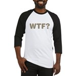 What The Fuck? Baseball Jersey