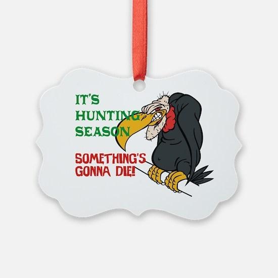 Somethings Gonna Die Ornament