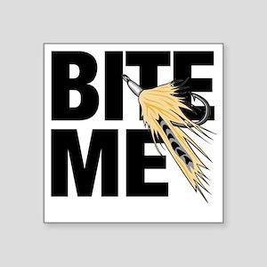 "bite me fishing Square Sticker 3"" x 3"""