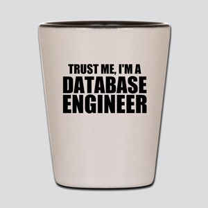 Trust Me, I'm A Database Engineer Shot Glass