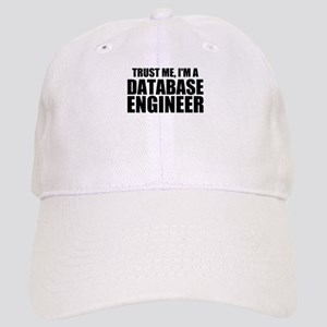 Trust Me, I'm A Database Engineer Baseball Cap