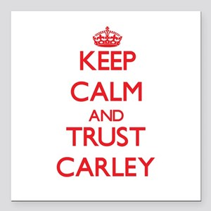 """Keep Calm and TRUST Carley Square Car Magnet 3"""" x"""