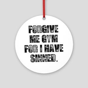forgive-me-gym Round Ornament