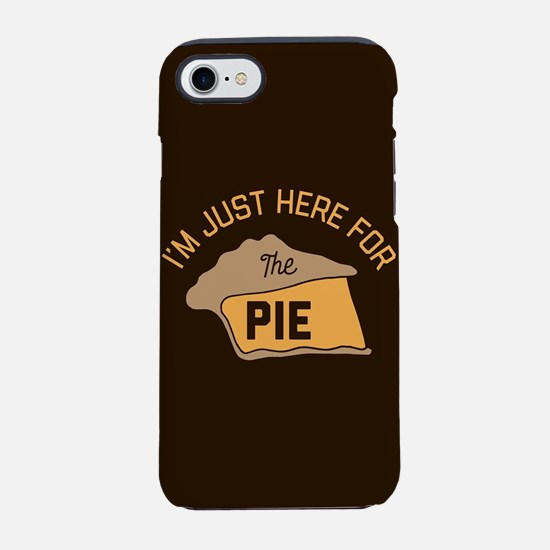 I'm Just Here For The Pie iPhone 7 Tough Case