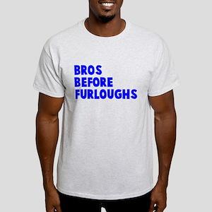 Bros Before Furloughs Light T-Shirt