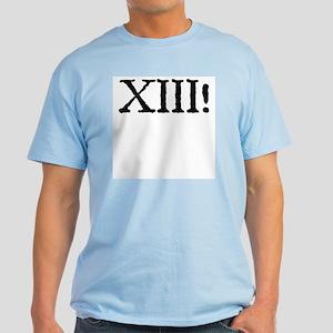 XIII! Light T-Shirt