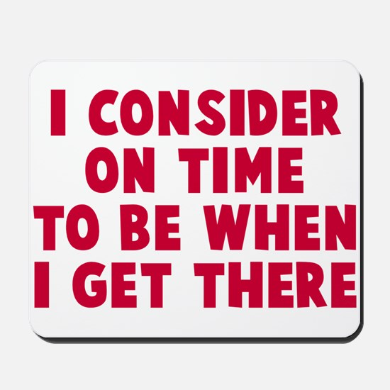I consider on time Mousepad