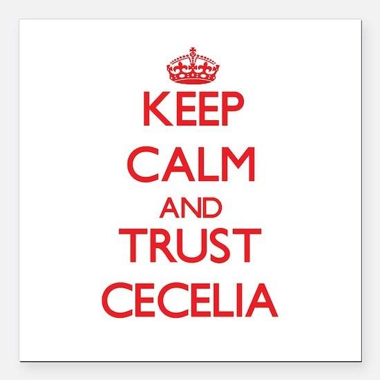 "Keep Calm and TRUST Cecelia Square Car Magnet 3"" x"