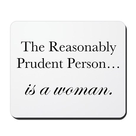 Reasonably Prudent Person Mousepad