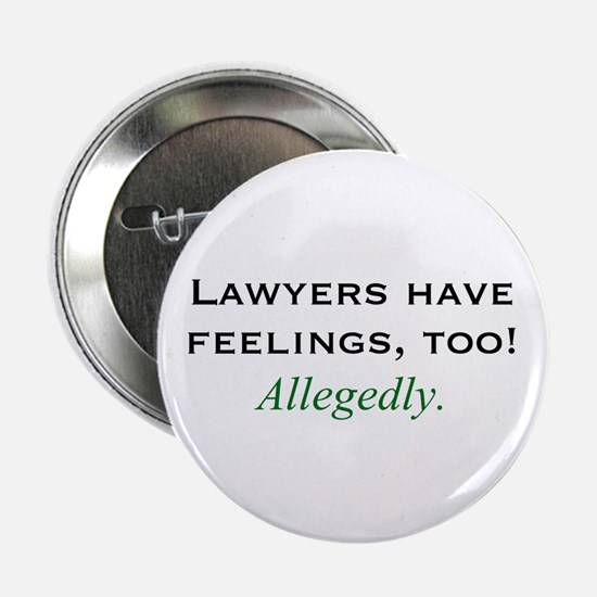 Lawyers Have Feelings Button