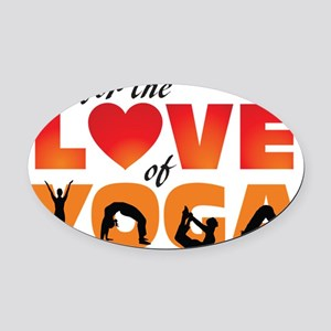 For The Love of Yoga Oval Car Magnet