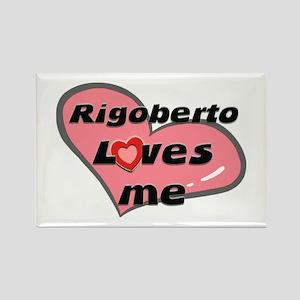 rigoberto loves me Rectangle Magnet