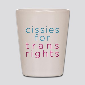cissiesfortransequality Shot Glass