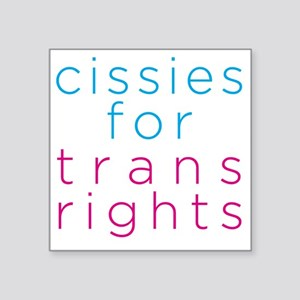"cissiesfortransequality Square Sticker 3"" x 3"""