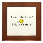 Leave Me Alone I Have Cramps Framed Tile