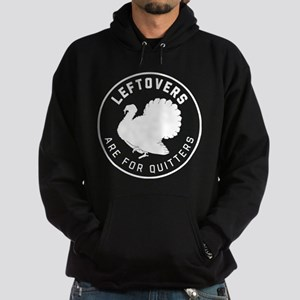 Leftovers Are For Quitters Hoodie (dark)