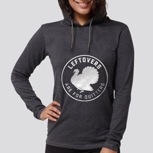Leftovers Are For Quitters Womens Hooded Shirt