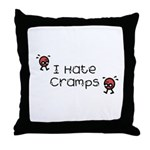 I Hate Cramps Throw Pillow
