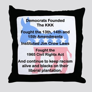 DEMOCRATS FOUNDED THE KKK.. Throw Pillow