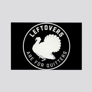 Leftovers Are For Quitters Rectangle Magnet