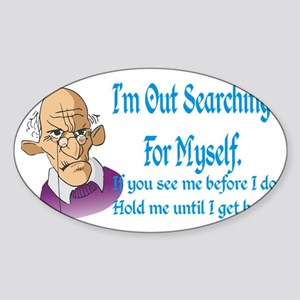 Searching for myself Sticker (Oval)
