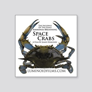 "ApparelFrontONLYSpaceCrabs Square Sticker 3"" x 3"""