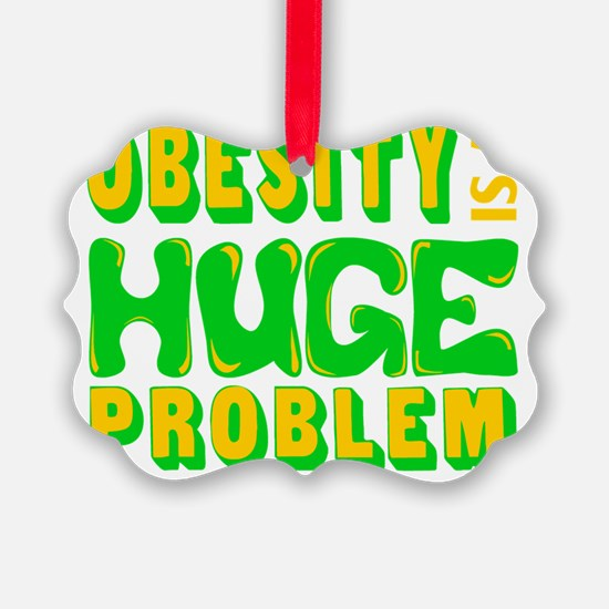 Obesity-is-a-Huge-Problem-Green Ornament