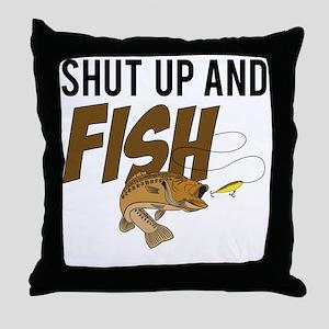 shut up and fish Throw Pillow