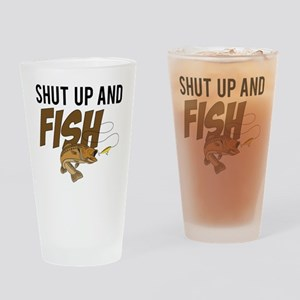 shut up and fish Drinking Glass