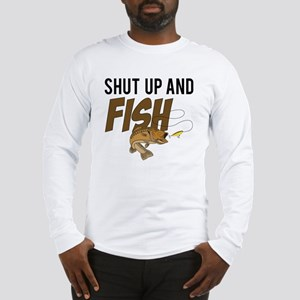 shut up and fish Long Sleeve T-Shirt