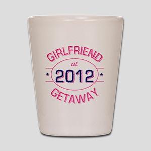 GirlfriendGetawayest2012 Shot Glass