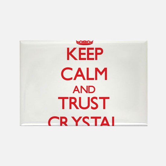 Keep Calm and TRUST Crystal Magnets
