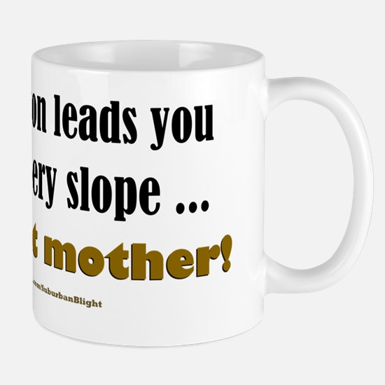 Slippery Slope light apparel Mug