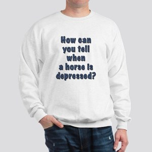 depressed horse Sweatshirt