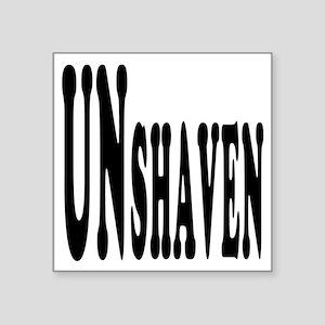 """Unshaven Square Sticker 3"""" x 3"""""""