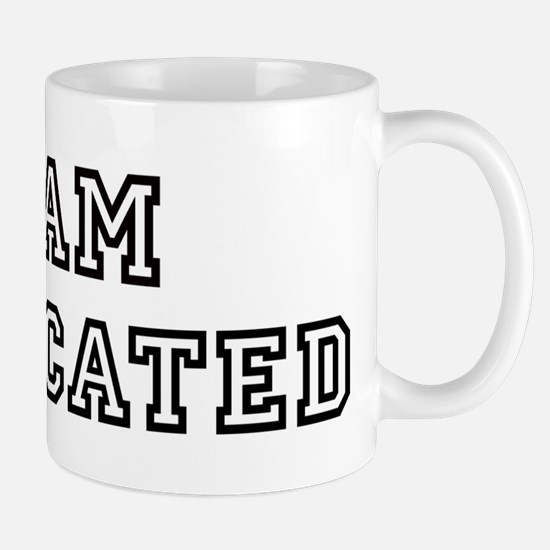 ERADICATED is my lucky charm Mug