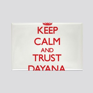 Keep Calm and TRUST Dayana Magnets