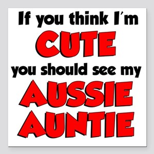 "Think Im Cute Aussie Aun Square Car Magnet 3"" x 3"""