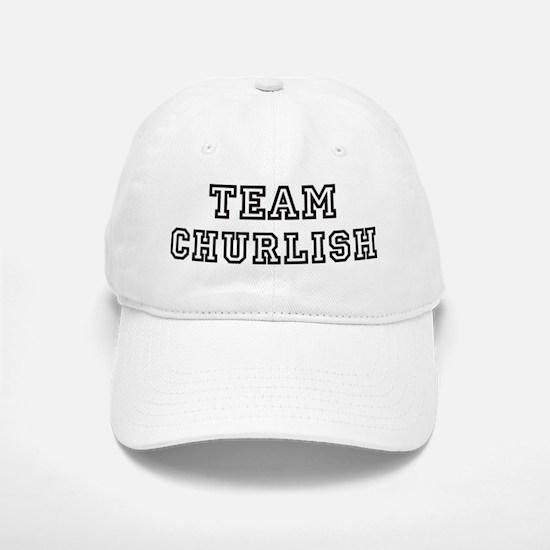 Team CHURLISH Baseball Baseball Cap